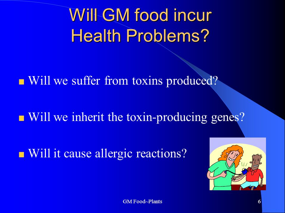GM Food~Plants5 Is GM food harmful. Will it affect our health.