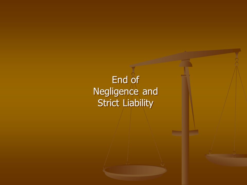 End of Negligence and Strict Liability