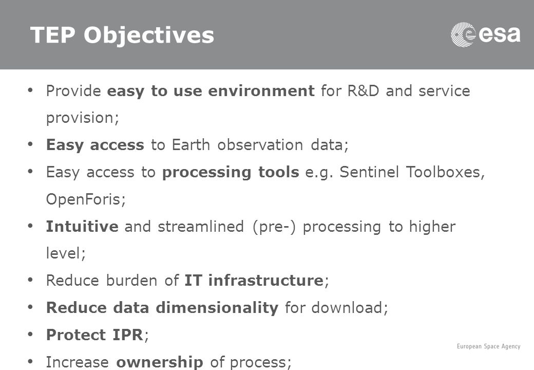 Provide easy to use environment for R&D and service provision; Easy access to Earth observation data; Easy access to processing tools e.g.