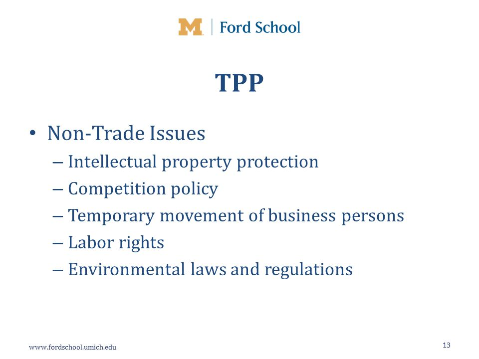 TPP Non-Trade Issues – Intellectual property protection – Competition policy – Temporary movement of business persons – Labor rights – Environmental laws and regulations 13