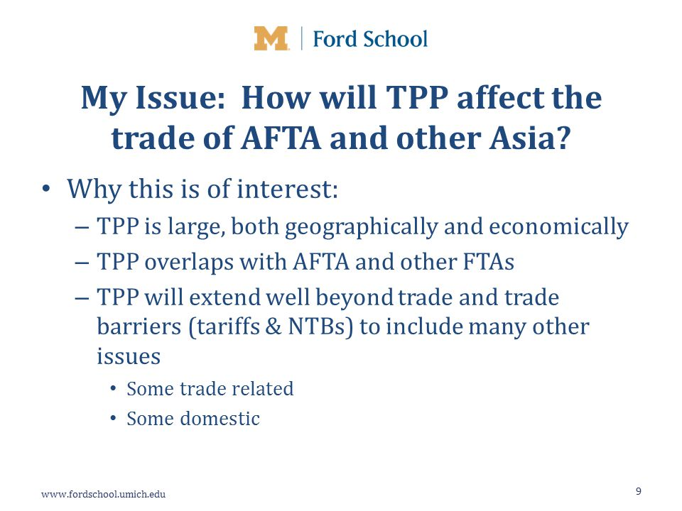 My Issue: How will TPP affect the trade of AFTA and other Asia.