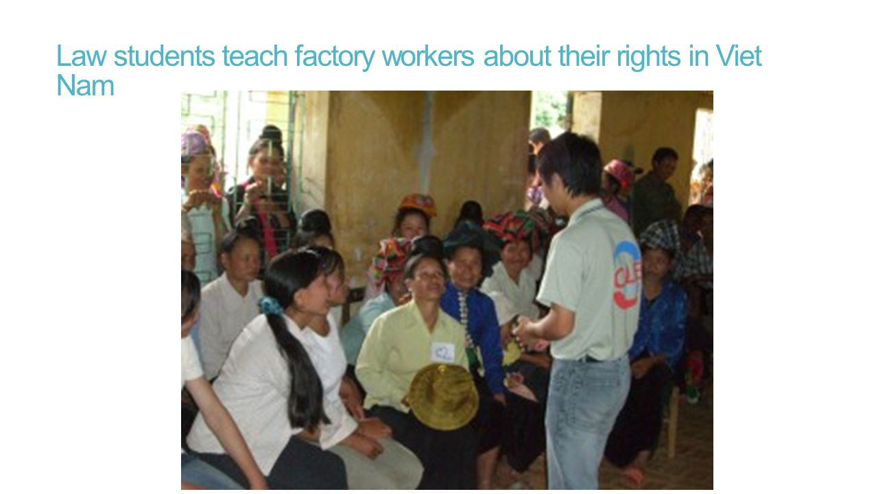 Law students teach factory workers about their rights in Viet Nam