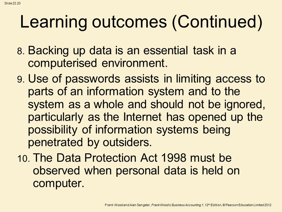 Frank Wood and Alan Sangster, Frank Wood's Business Accounting 1, 12 th Edition, © Pearson Education Limited 2012 Slide Learning outcomes (Continued) 8.