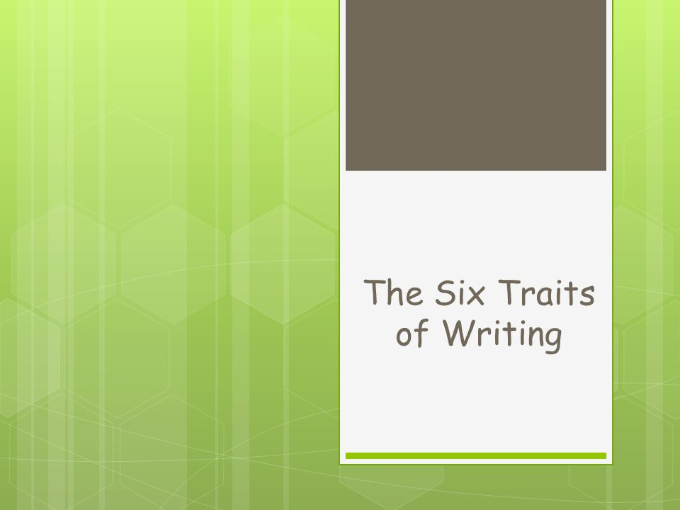 The Six Traits of Writing