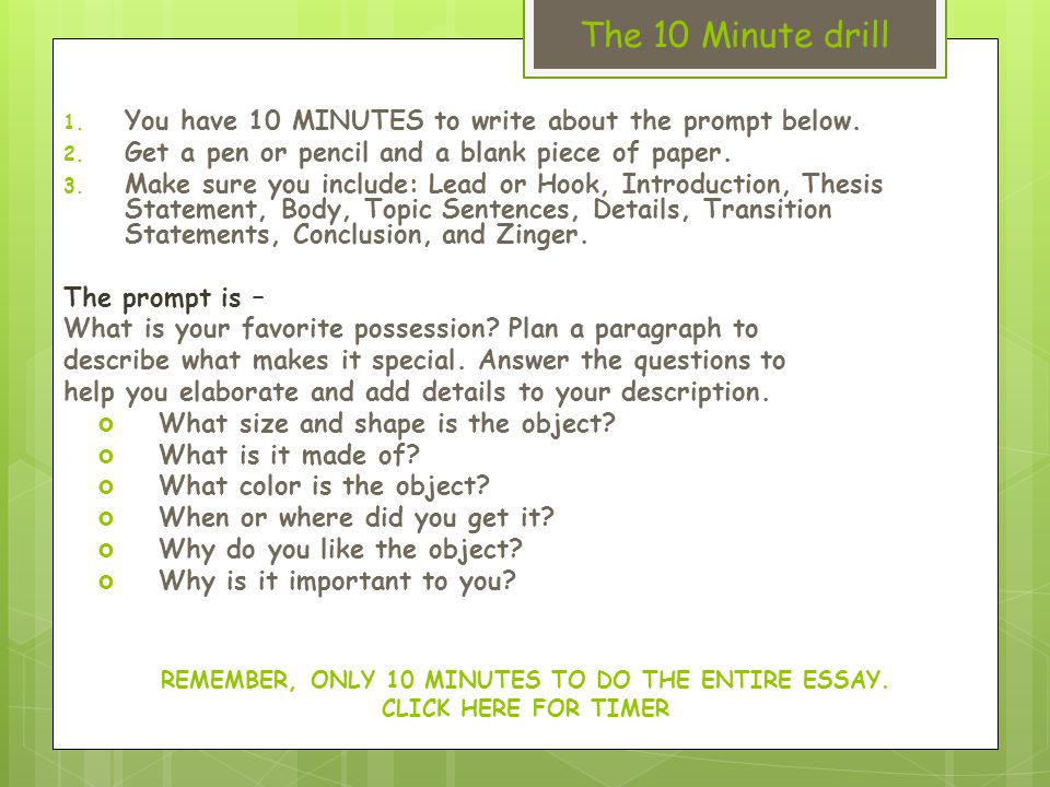 The 10 Minute drill 1. You have 10 MINUTES to write about the prompt below.