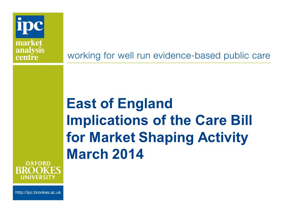 East of England Implications of the Care Bill for Market Shaping Activity March 2014