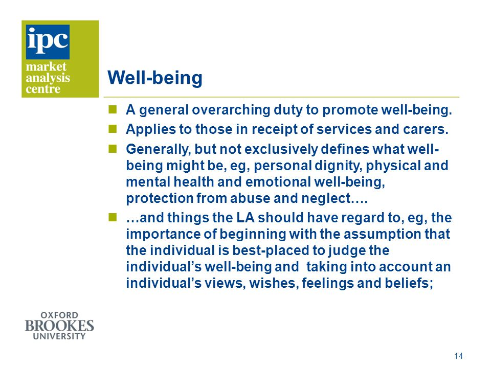 Well-being A general overarching duty to promote well-being.