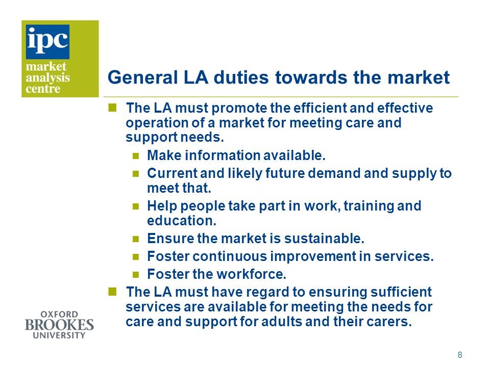General LA duties towards the market The LA must promote the efficient and effective operation of a market for meeting care and support needs.