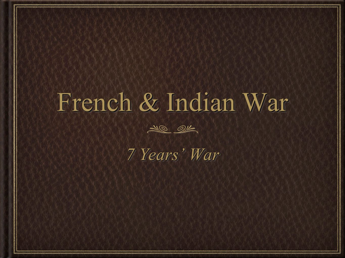 French & Indian War 7 Years' War