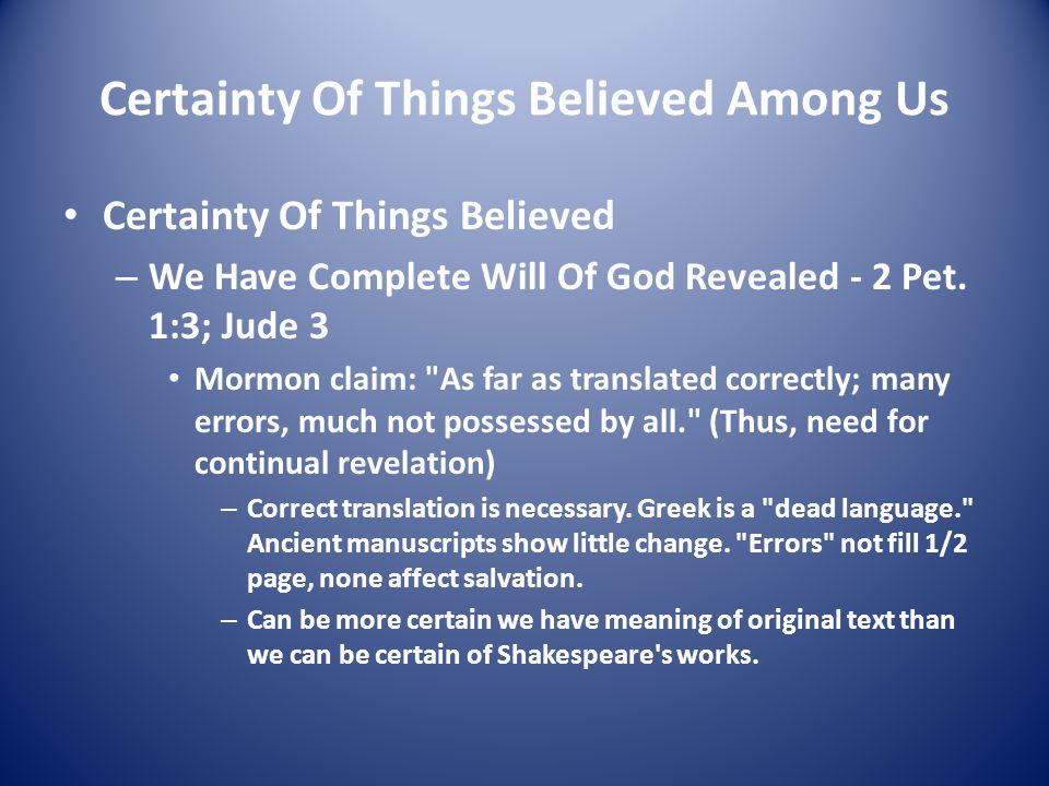 Certainty Of Things Believed Among Us Certainty Of Things Believed – We Have Complete Will Of God Revealed - 2 Pet.