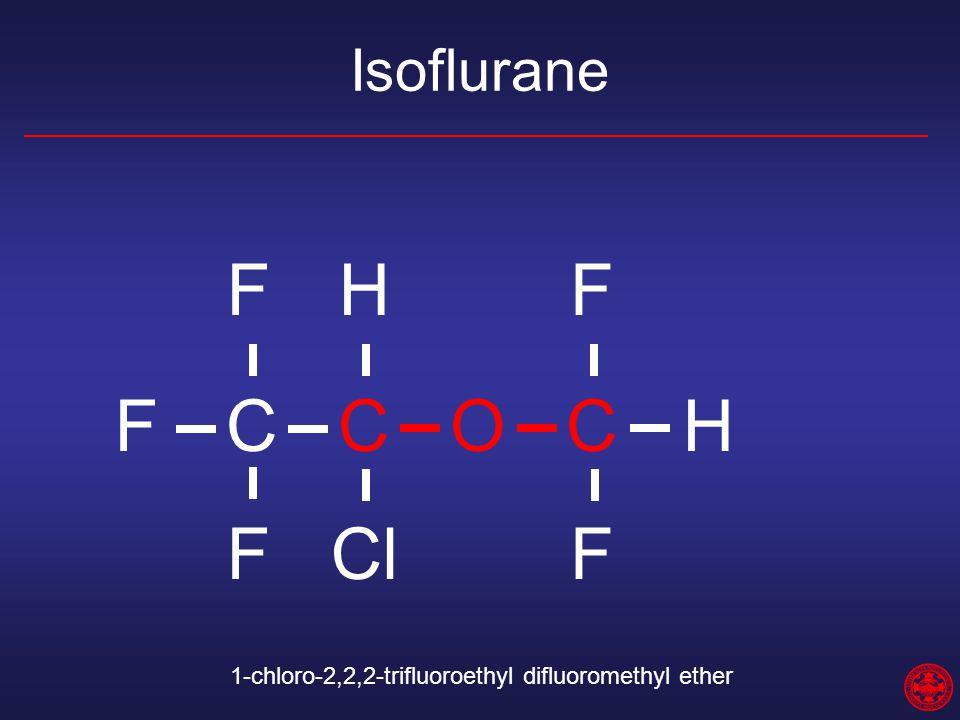 9 Isoflurane C O F H Cl 1 Chloro 222 Trifluoroethyl Difluoromethyl Ether