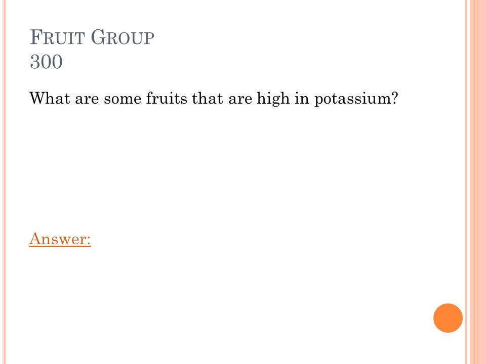 F RUIT G ROUP 200 Potassium. Game Board:
