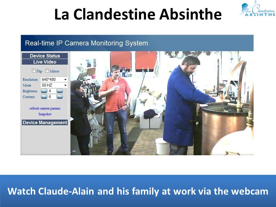 Watch Claude-Alain and his family at work via the webcam La Clandestine Absinthe