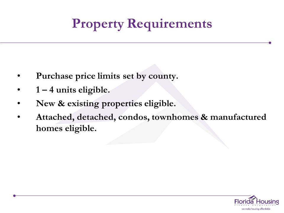 Property Requirements Purchase price limits set by county.