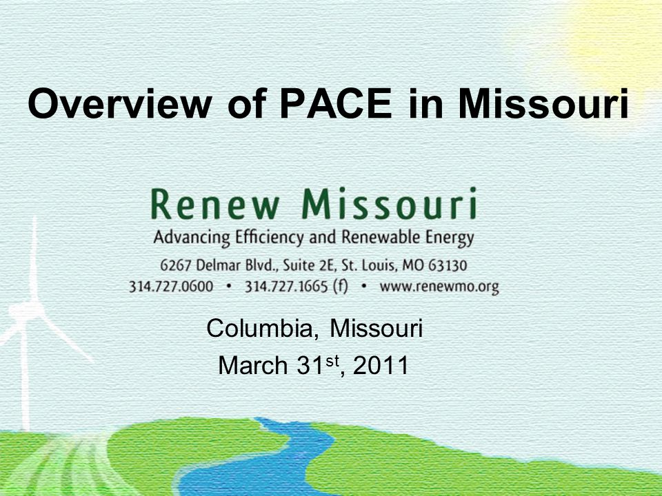 Overview of PACE in Missouri Columbia, Missouri March 31 st, 2011
