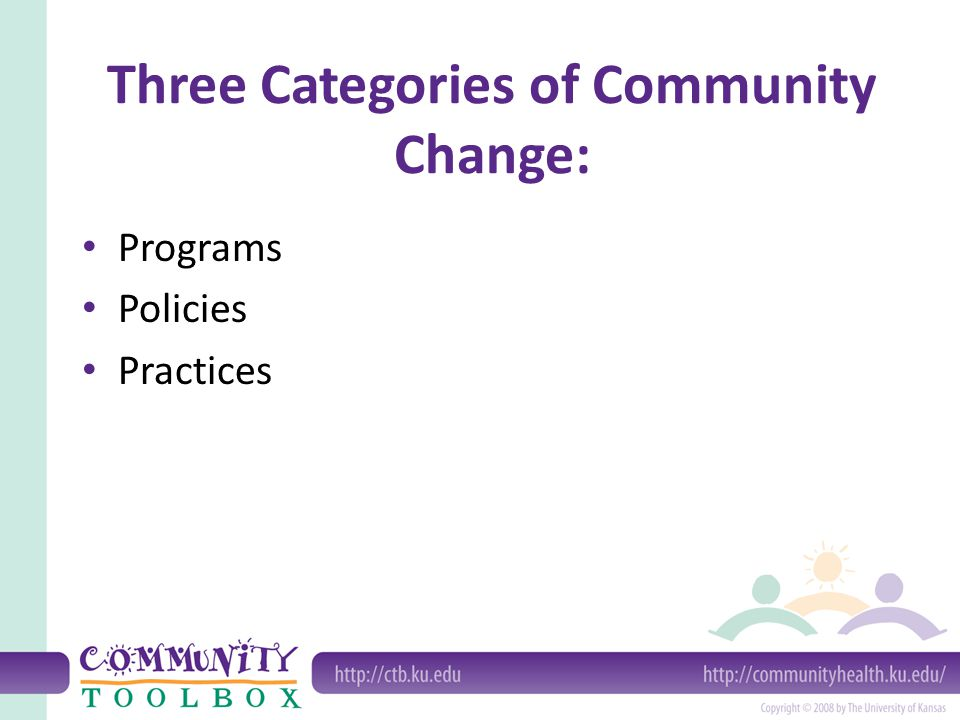 Three Categories of Community Change: Programs Policies Practices