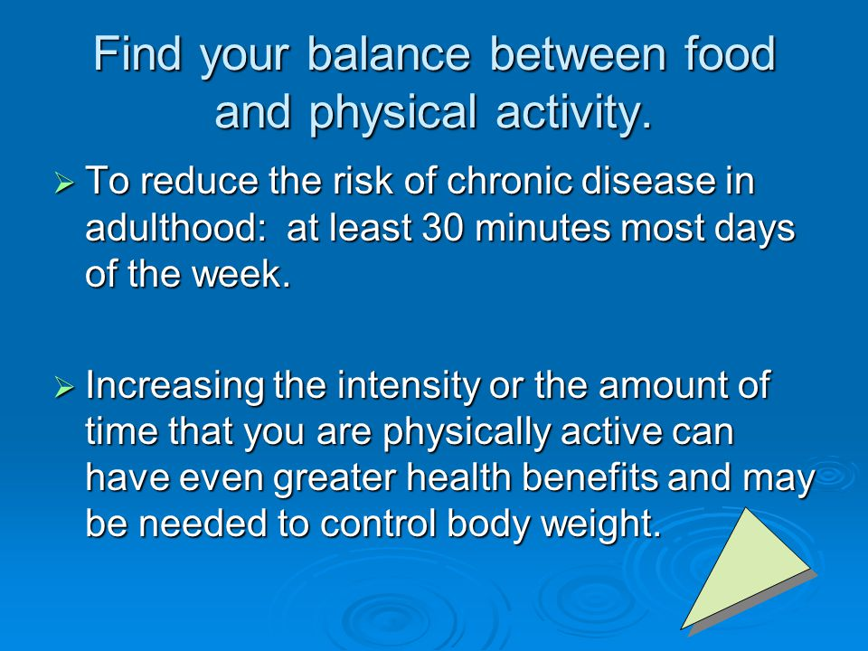 Find your balance between food and physical activity.