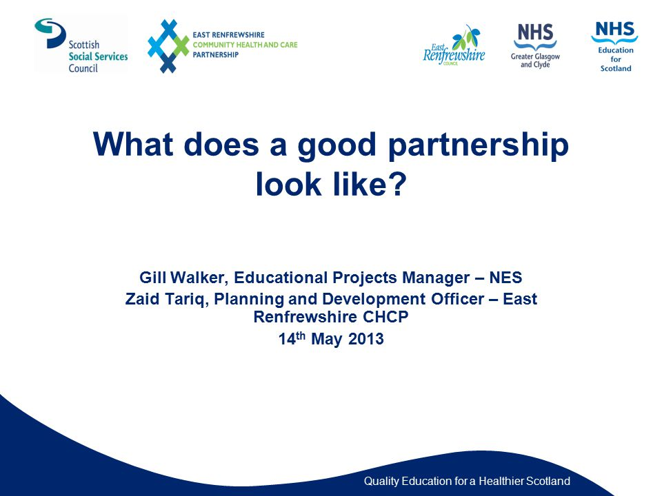 Quality Education for a Healthier Scotland What does a good partnership look like.