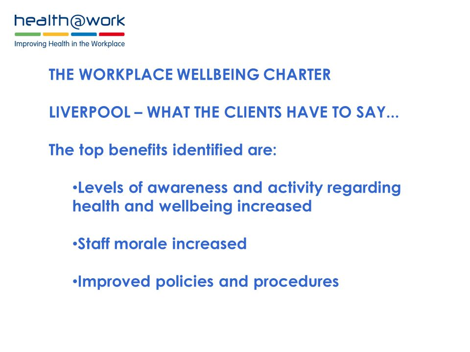 THE WORKPLACE WELLBEING CHARTER LIVERPOOL – WHAT THE CLIENTS HAVE TO SAY...