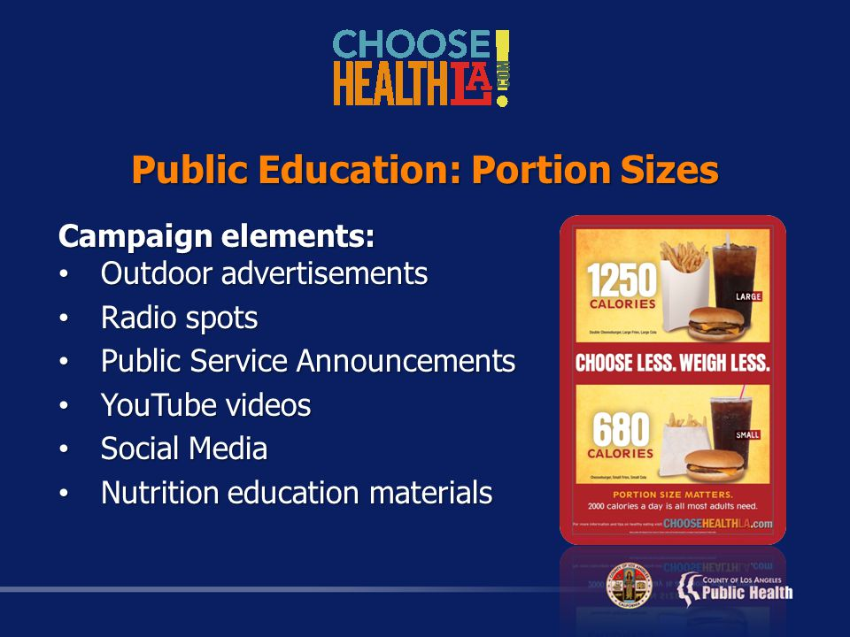 Campaign elements: Outdoor advertisements Outdoor advertisements Radio spots Radio spots Public Service Announcements Public Service Announcements YouTube videos YouTube videos Social Media Social Media Nutrition education materials Nutrition education materials