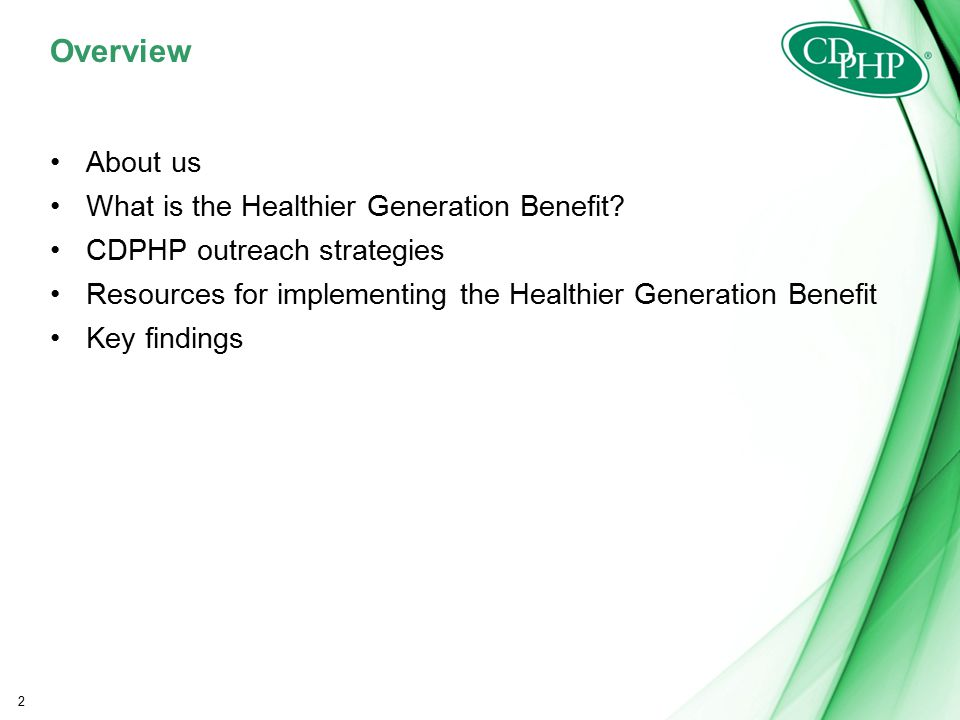 2 Overview About us What is the Healthier Generation Benefit.