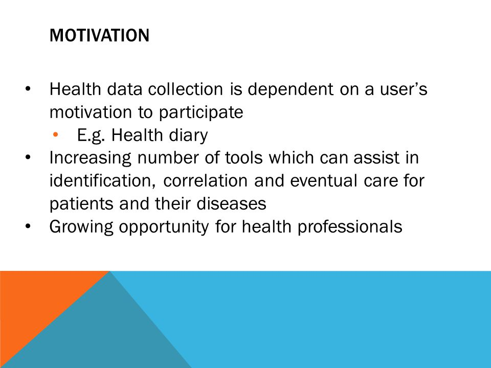MOTIVATION Health data collection is dependent on a user's motivation to participate E.g.