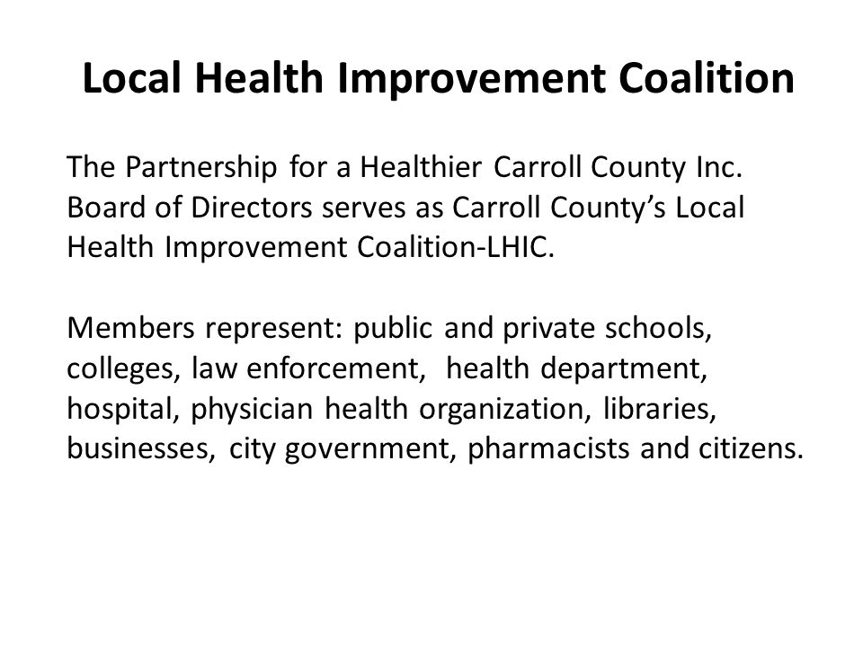 Local Health Improvement Coalition The Partnership for a Healthier Carroll County Inc.