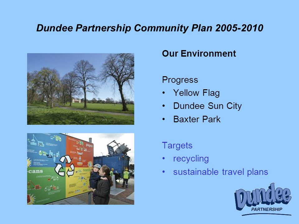 Dundee Partnership Community Plan Our Environment Progress Yellow Flag Dundee Sun City Baxter Park Targets recycling sustainable travel plans