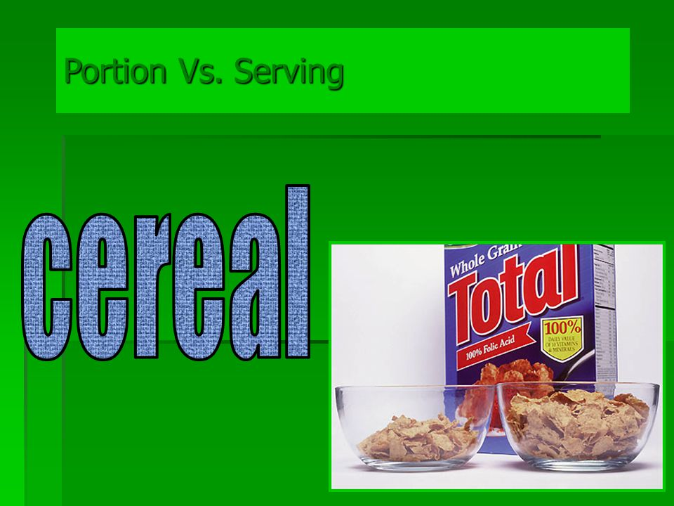 Portion Vs. Serving