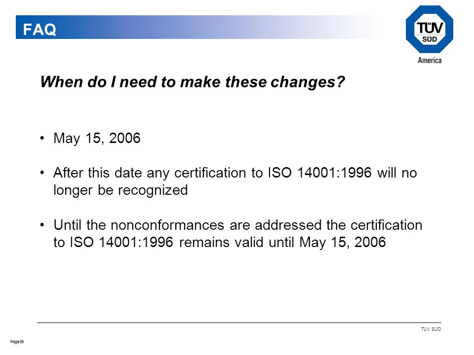55Page TÜV SÜD FAQ When do I need to make these changes.