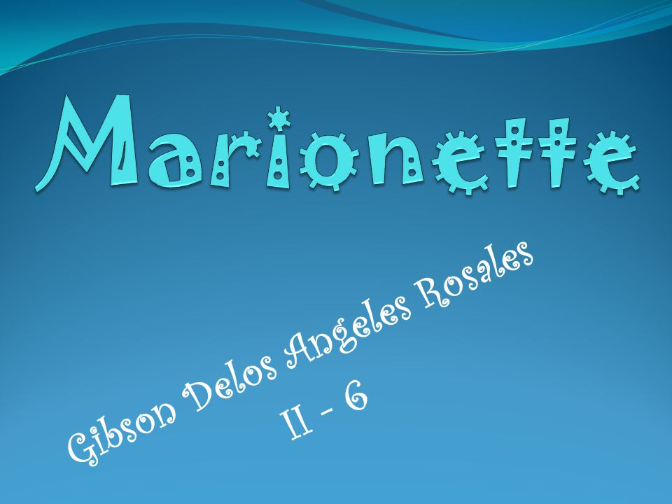 Gibson Delos Angeles Rosales II - 6. Marionette - is a puppet ...
