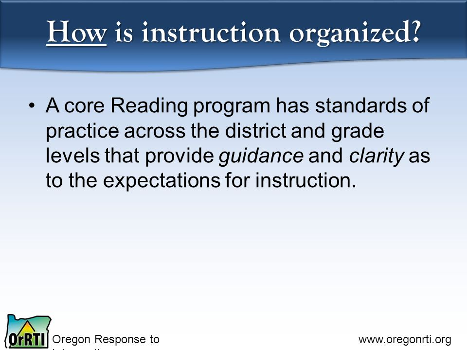 Oregon Response to Intervention   How is instruction organized.