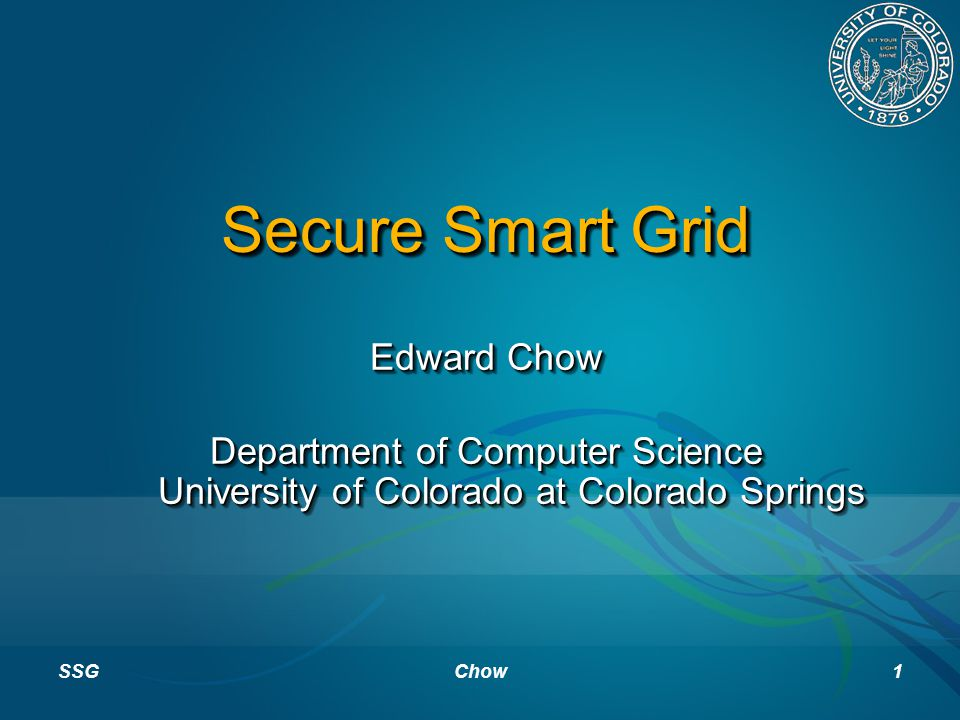 Secure smart grid edward chow department of computer science 1 secure smart grid edward chow department of computer science university of colorado at colorado springs edward chow department of computer science malvernweather Choice Image