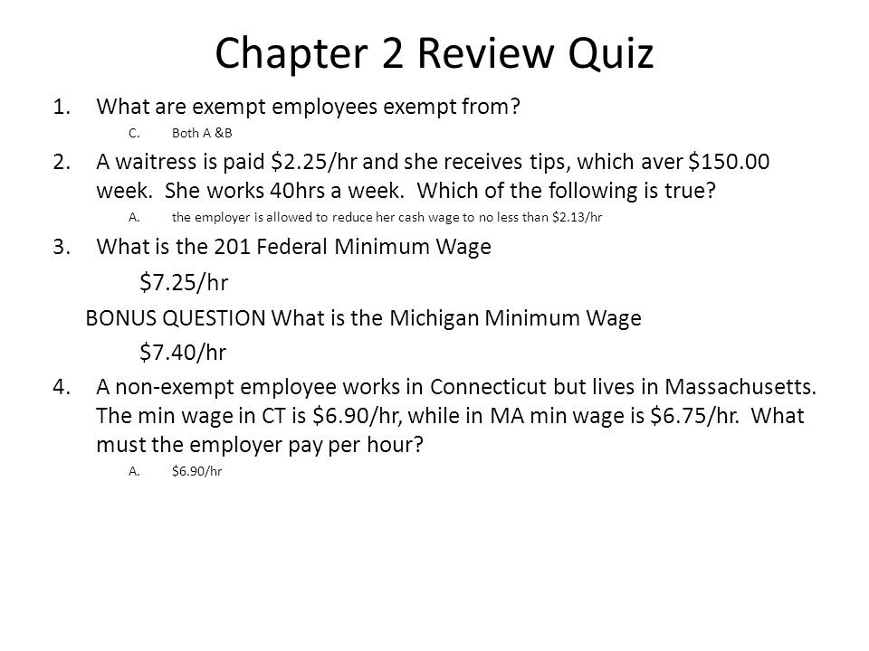 1.What are exempt employees exempt from.