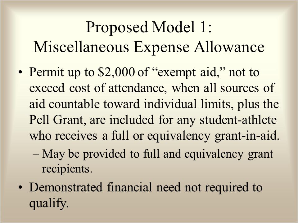 Permit up to $2,000 of exempt aid, not to exceed cost of attendance, when all sources of aid countable toward individual limits, plus the Pell Grant, are included for any student-athlete who receives a full or equivalency grant-in-aid.