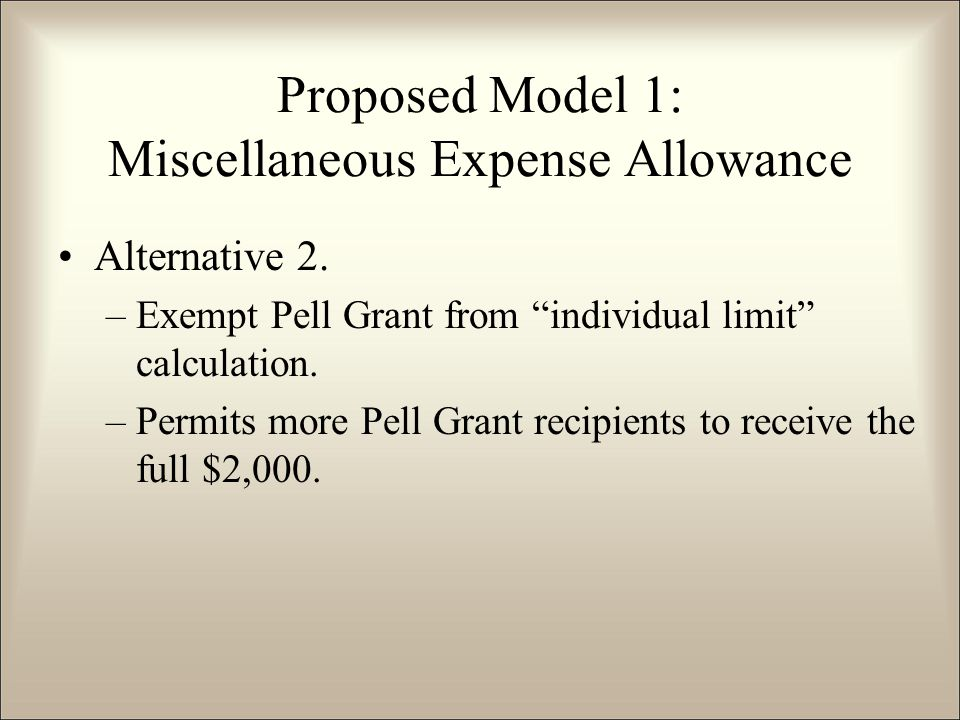 Alternative 2. –Exempt Pell Grant from individual limit calculation.