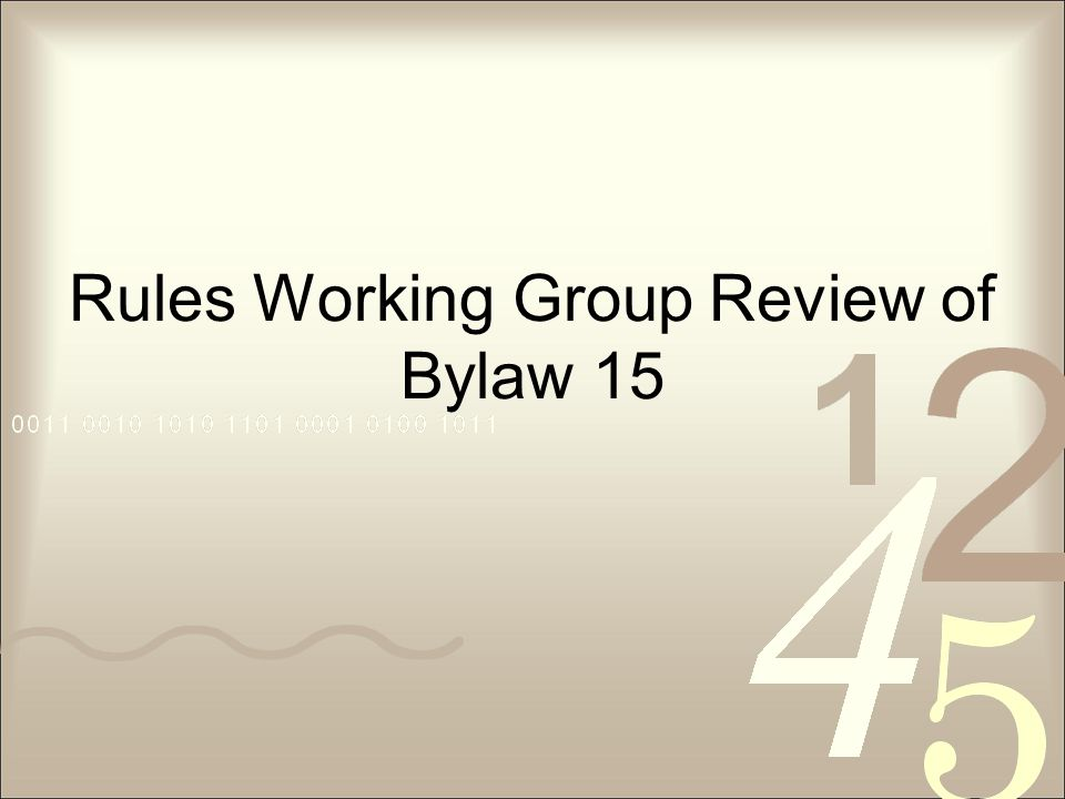Rules Working Group Review of Bylaw 15