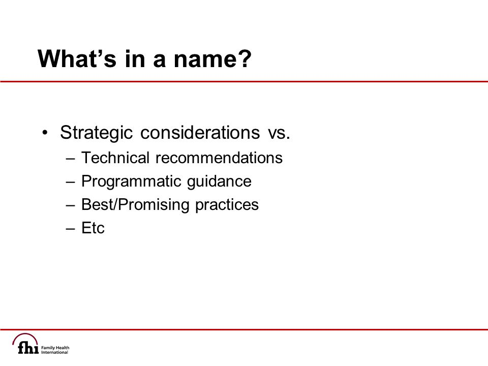 What's in a name. Strategic considerations vs.