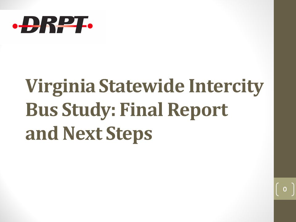 Virginia Statewide Intercity Bus Study: Final Report and Next Steps 0