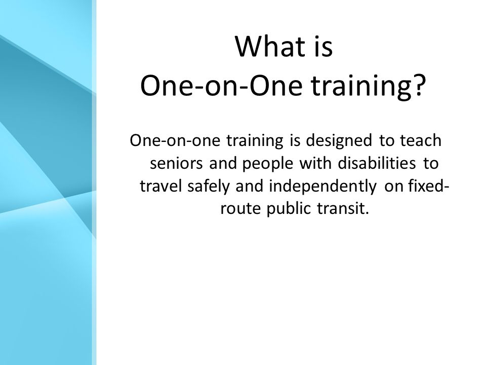What is One-on-One training.