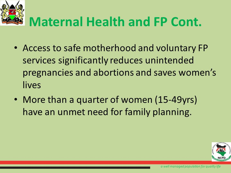 a well managed population for quality life Maternal Health and FP Cont.