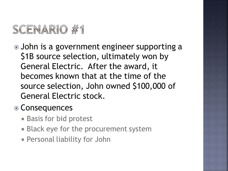  John is a government engineer supporting a $1B source selection, ultimately won by General Electric.