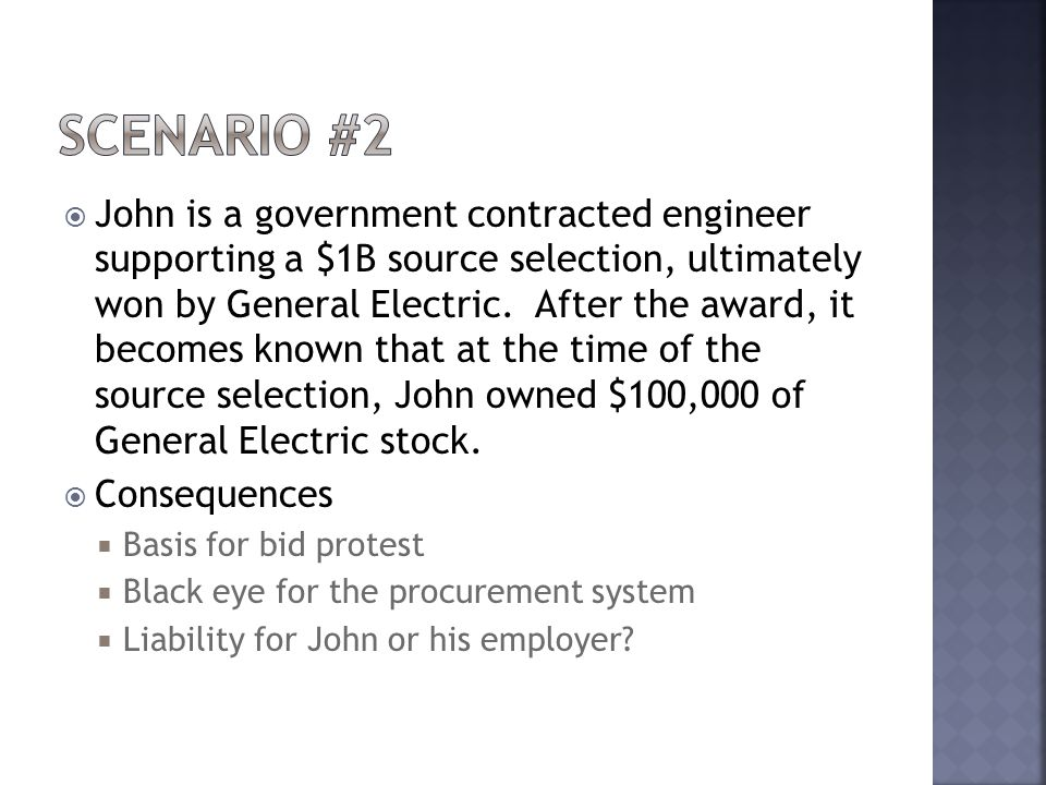  John is a government contracted engineer supporting a $1B source selection, ultimately won by General Electric.