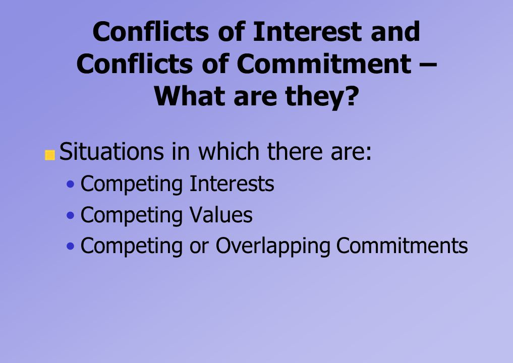 Conflicts of Interest and Conflicts of Commitment – What are they.