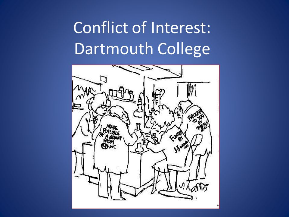 Conflict of Interest: Dartmouth College