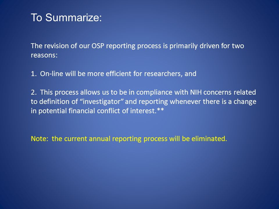 The revision of our OSP reporting process is primarily driven for two reasons: 1.