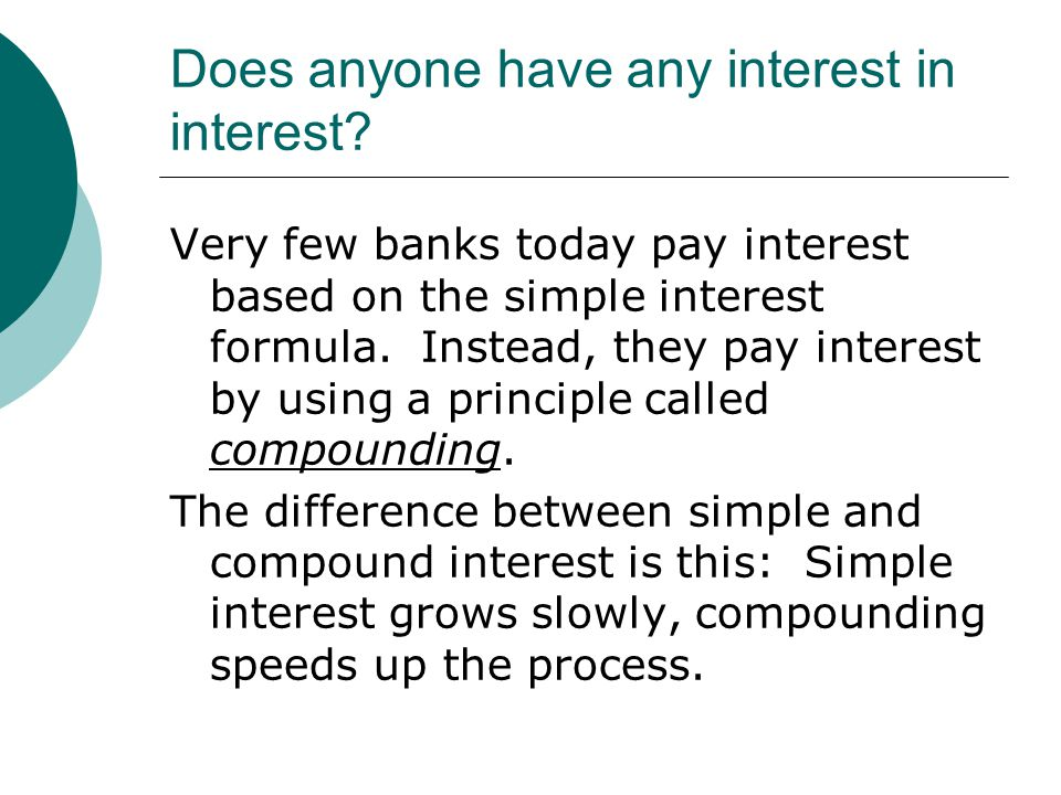 compound interest does anyone have any interest in interest very
