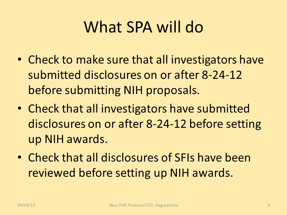 What SPA will do Check to make sure that all investigators have submitted disclosures on or after before submitting NIH proposals.