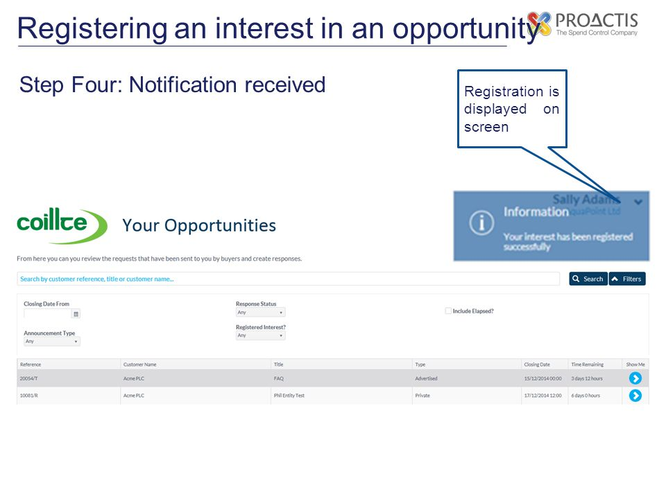 Registering an interest in an opportunity Step Four: Notification received Registration is displayed on screen