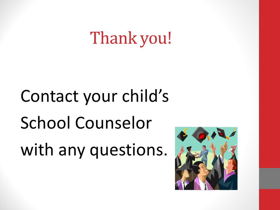 Thank you! Contact your child's School Counselor with any questions.